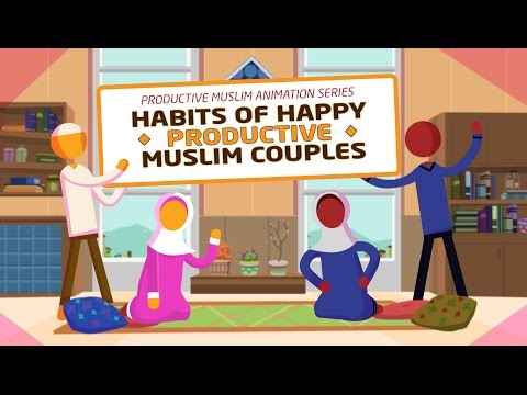 [Animation - 1/6] Habits of Happy Productive Muslim Couples: Love Each Other for the Sake of Allah