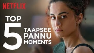 Taapsee Pannu's Top 5 Moments | Netflix