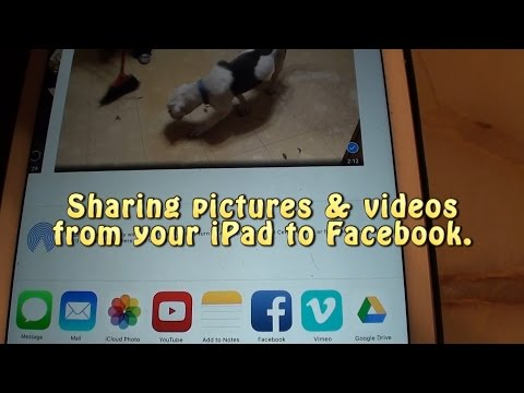 Sharing pictures, videos & more from your iPad to Facebook