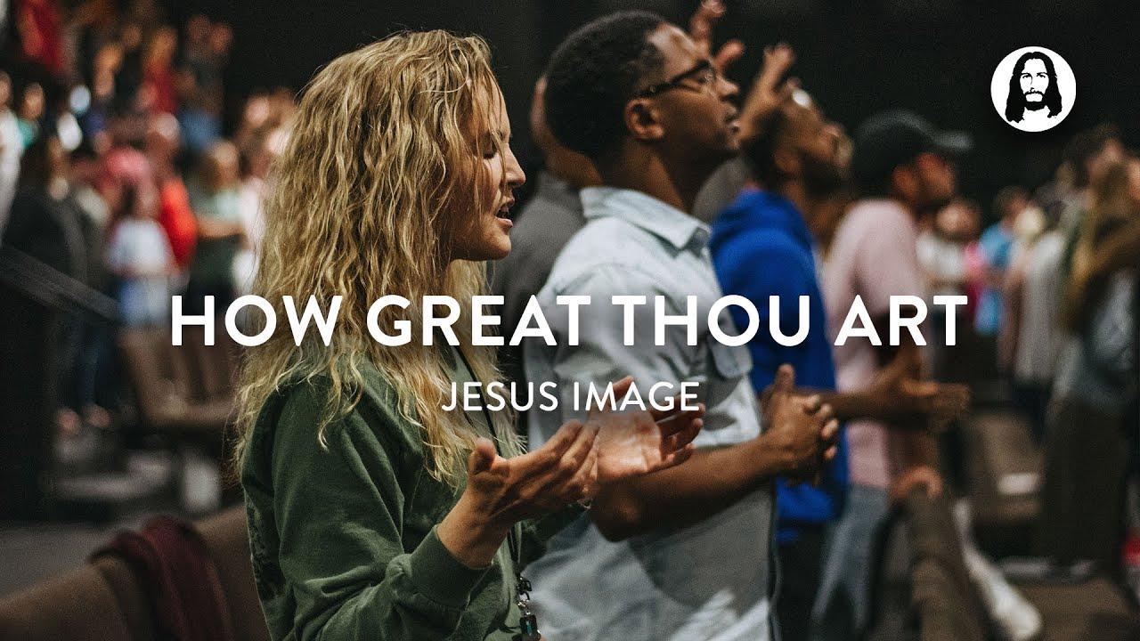 How Great Thou Art / Oh The Glory | Jesus Image Worship