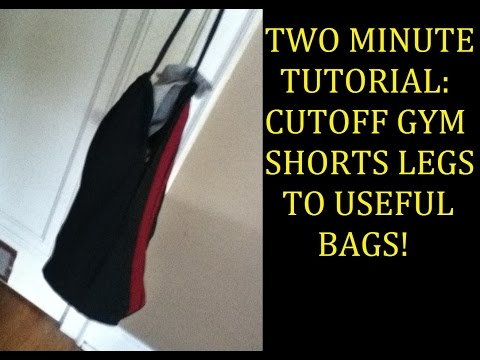 Gym pants leg bag: make cutoff gym shorts legs into useful bags!