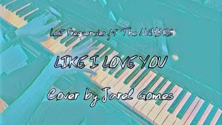 Lost Frequencies ft The NGHBRS - Like I Love You (Jarel Gomes Piano)