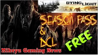 DYING LIGHT SEASON PASS & DLC MOSTLY FREE TECHLAND DETAILS