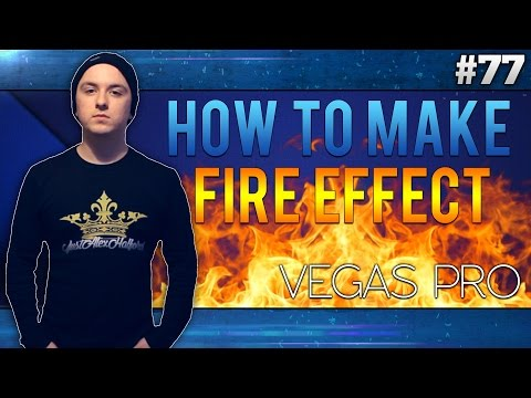 Sony Vegas Pro 13: How Make A Fire Effect - Tutorial #77