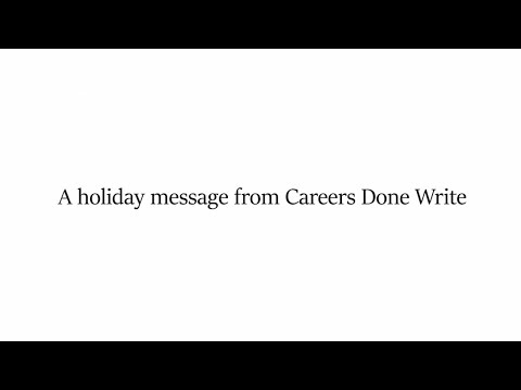A Holiday Message from Careers Done Write