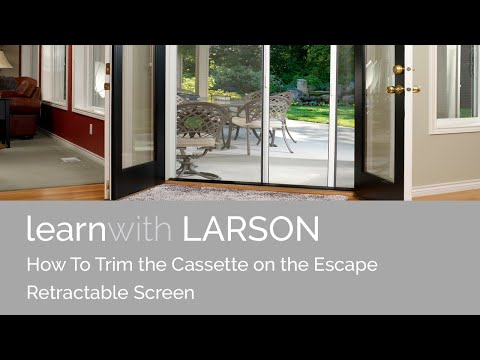 How To Trim the Cassette on the Larson Escape Screen