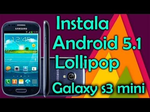 Instala Android 5.1 Lollipop para Galaxy s3 mini GT I8190 L/N | Tecnocat