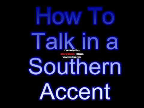 How To Talk With A Southern Accent