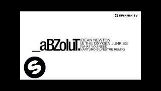 Dean Newton  The Oxygen Junkies  What You Need Arturo Silvestre Remix Available August 6