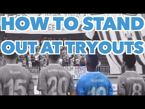 HOW TO STAND OUT AT SOCCER TRYOUTS - FOOTBALL TRIAL