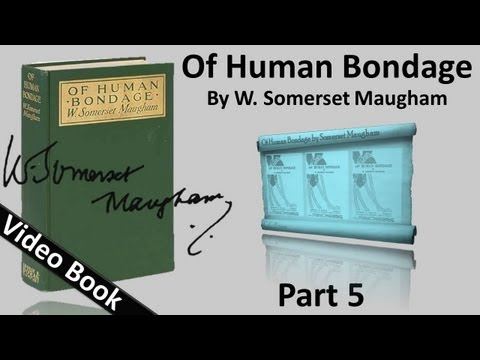 Part 05 - Of Human Bondage Audiobook by W. Somerset Maugham (Chs 49-60)