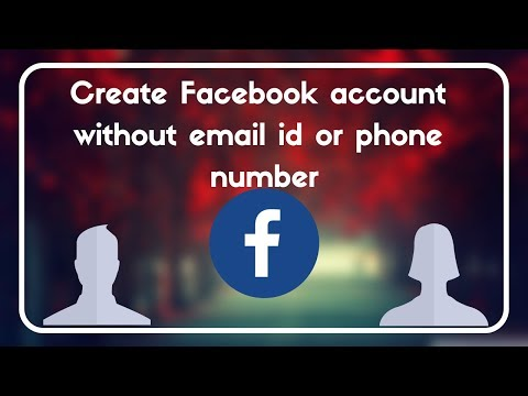Create Facebook account without email id or phone number
