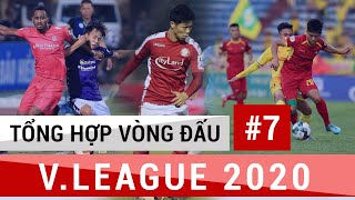 Tổng Hợp Vòng 7 V.League 2020 | Sự hồi sinh những đội bóng top dưới, Những ông lớn nhận trái đắng