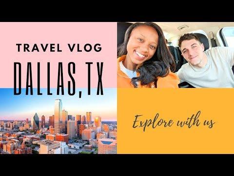 TRAVEL VLOG | Dallas, TX WITH ME & MY BOYFRIEND