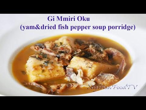 Yam and Dried Fish Pepper soup Porridge (Ji Mmiri Oku)
