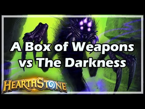 [Hearthstone] A Box of Weapons vs The Darkness