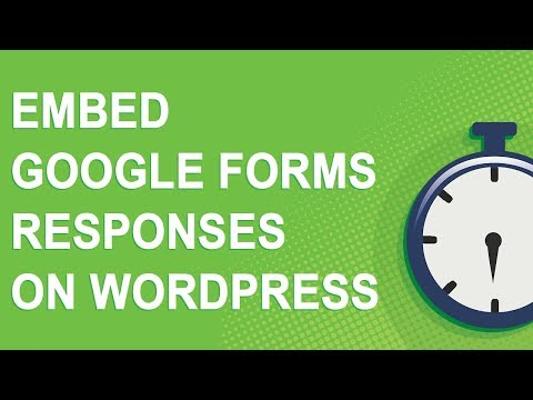 Embed Google Forms responses on Wordpress (2018)