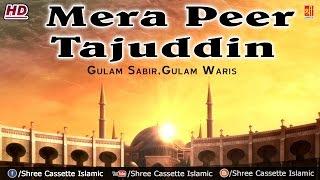 Superhit Qawwali - Mera Peer Tajuddin   Mera Silsila Husaini   Qawwal - Gulam Sabir v Gulam Waris