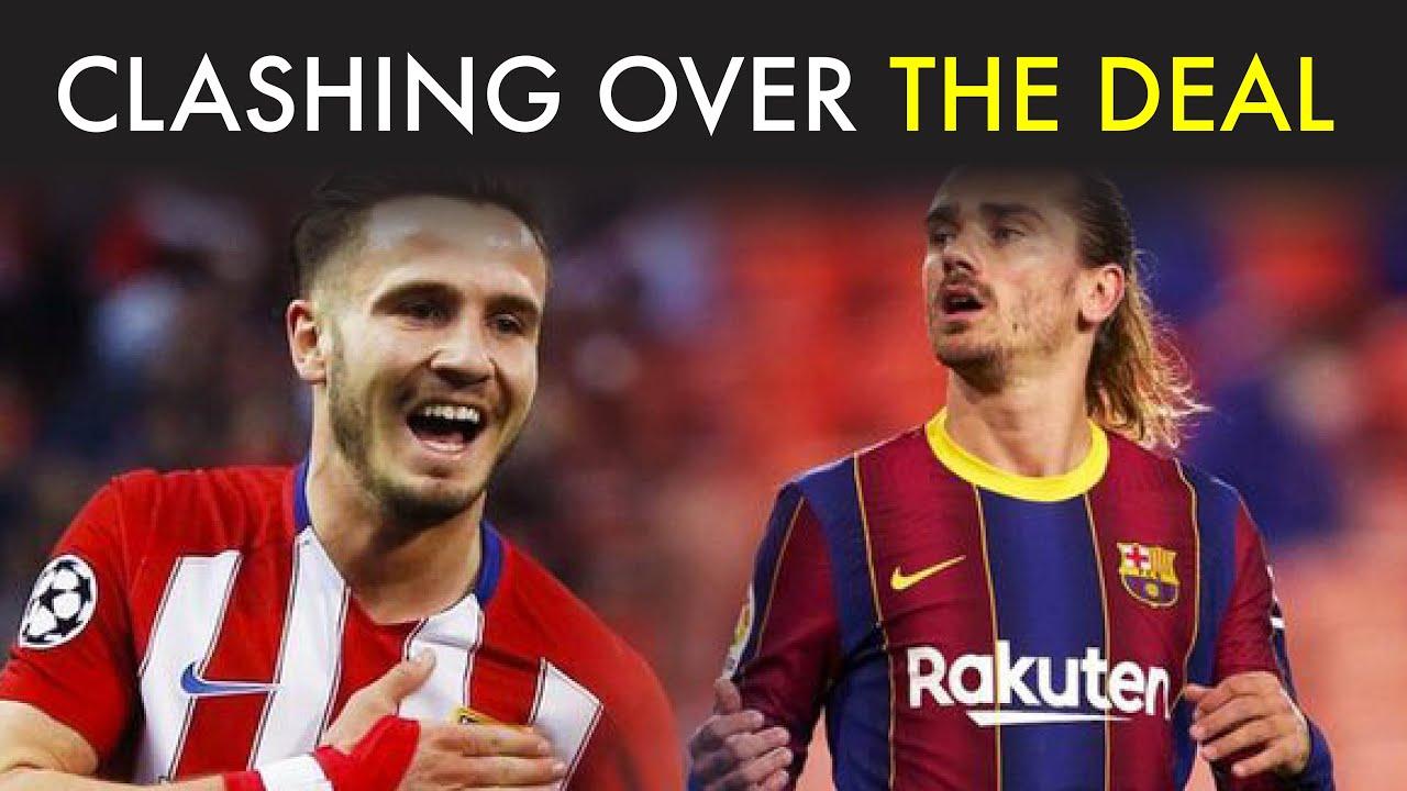 Barcelona and Atletico Clash Over Griezmann Saul Swap Deal!