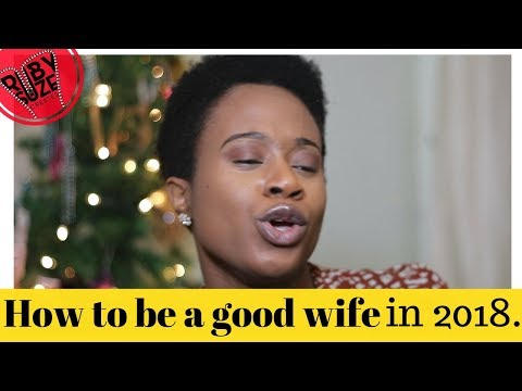 HOW TO BE A GOOD WIFE 2018: wifey habits to nurture