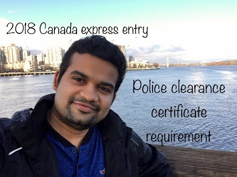 2018 Canada PR Express Entry update- Police Clearance Certificate