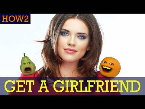 HOW2: How to get a Girlfriend!