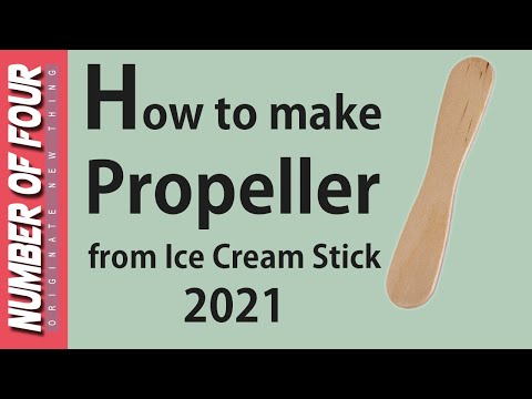 How to make Propeller from Ice Cream Stick 2018