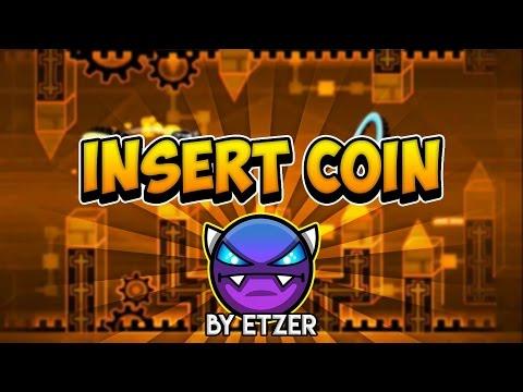 Insert Coin By Etzer 100% (Easy Demon) [Geometry Dash 2.0]