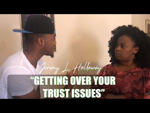 Getting over your trust issues!