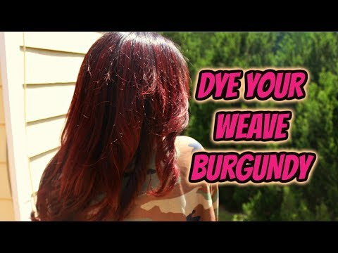HOW TO    Dye Your Weave Burgundy   Boss Xtend Hair