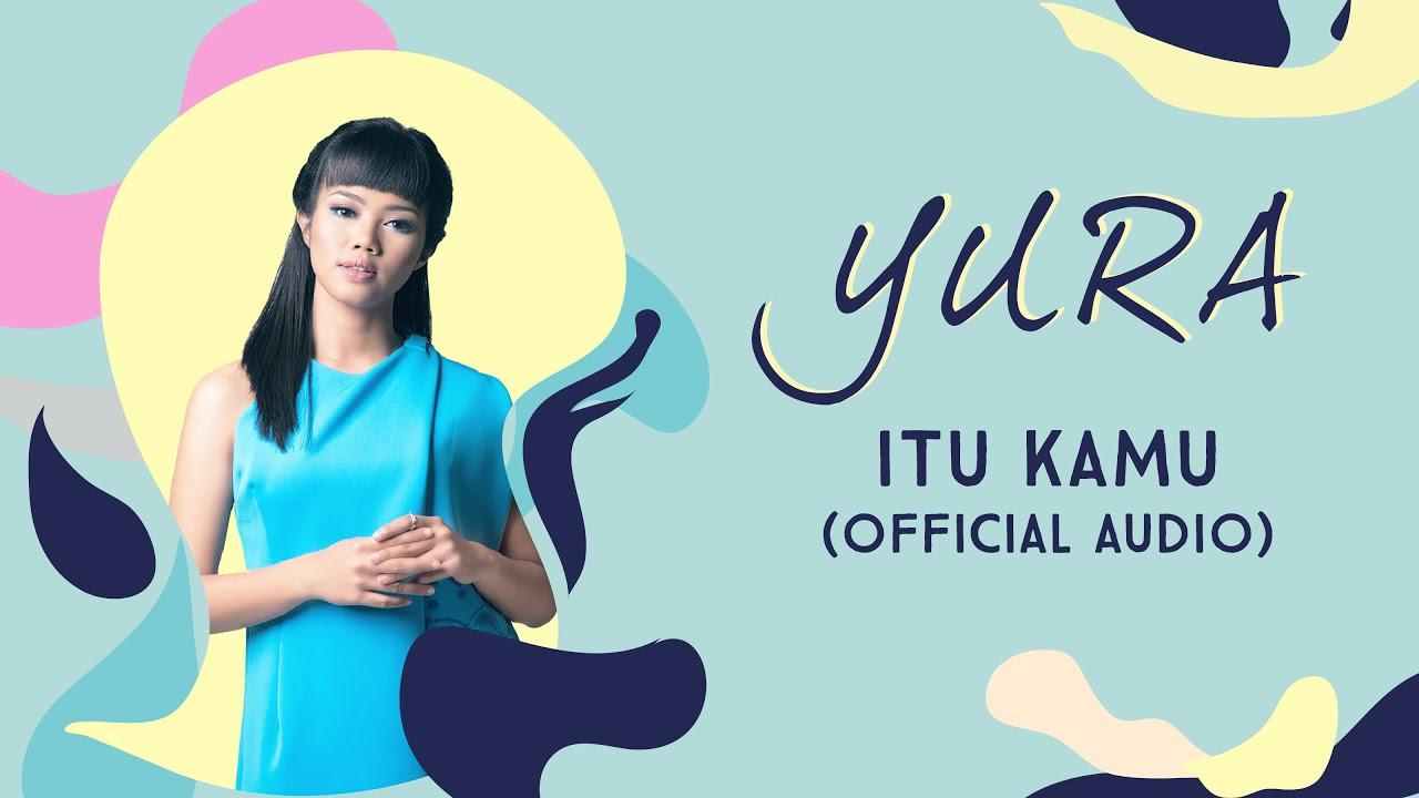 Itu Kamu - Yura Yunita