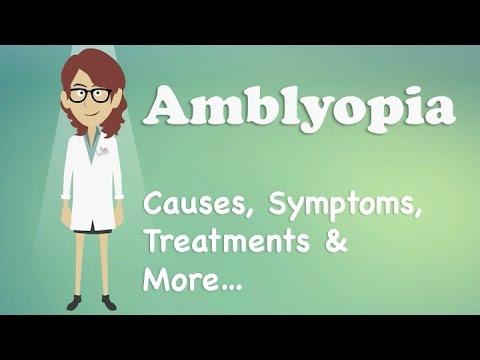Amblyopia - Causes, Symptoms, Treatments & More…