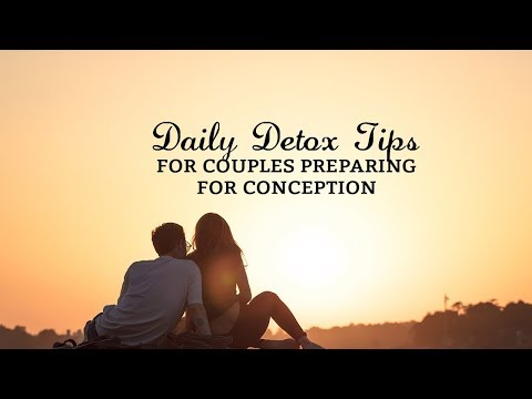 Daily Detox Tips For Couples Preparing For Conception