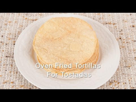 Oven Fried Tortillas for Tostadas (HC-101 Quick Tip)
