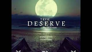 Tryse- Deserve (Official Audio)