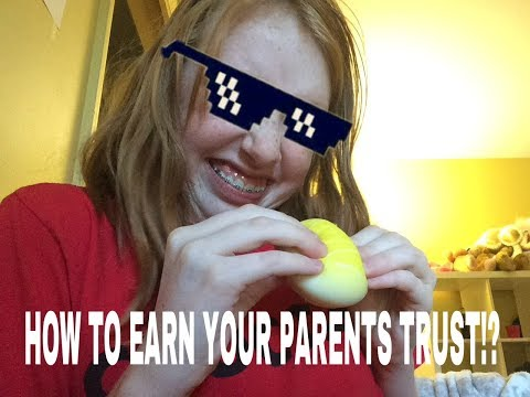 HOW TO EARN YOUR PARENTS TRUST BY WIKIHOW!