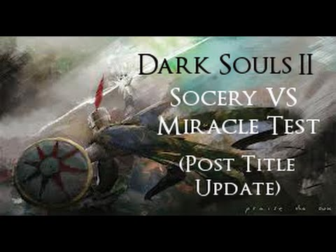 Sorcery Vs Miracle: Post Nerf - Dark Souls II