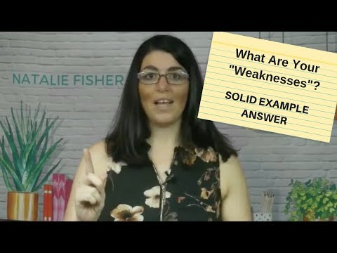 What are your weaknesses? ( Solid example answer )