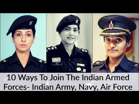 10 Ways to Join Indian Armed Forces- Indian Army, Navy, Air Force