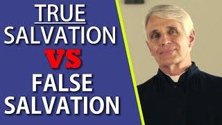 True Salvation VS False Salvation