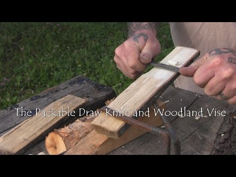 Packable Draw Knife and a Simple Vise for the Woodland Projects