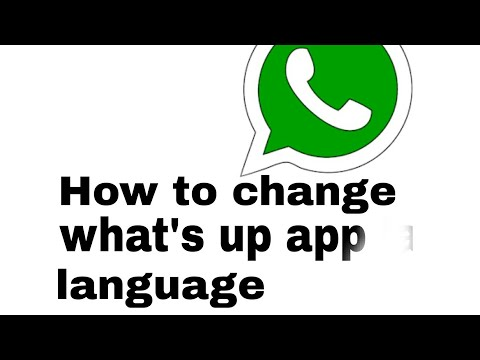 How to change what's up app language