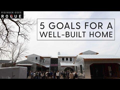 5 Goals for a Well Built Home