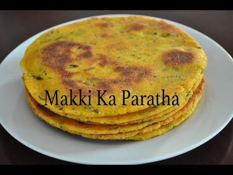 Makki Ka Paratha - Makai Ka Paratha - Cornmeal Paratha - Maize Flour Paratha