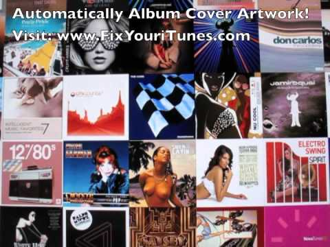Automatically Add Album Cover Artwork To iTunes - Fix Itunes Automatically Now!!!