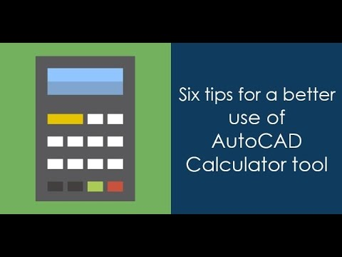 Six tips for a better use of AutoCAD Calculator tool