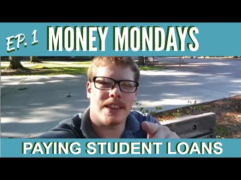 Money Mondays: How to Pay Student Loans... Or Not! Ep.#1