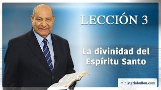 Pr. Bullón - Lección 3 - La divinidad del Espíritu Santo