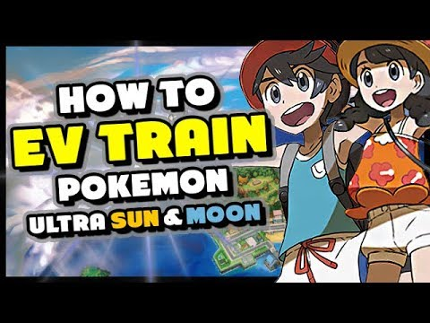 HOW TO EV TRAIN IN POKEMON ULTRA SUN AND ULTRA MOON - Best EV Training Guide and Locations