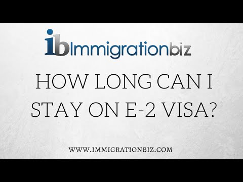 E-2 Visa: How long can I stay in the USA?